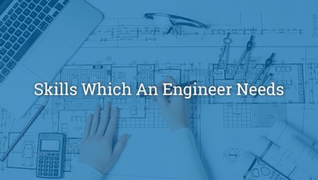 Skills Which An Engineer Needs-Skillplus India